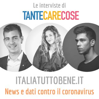 Le interviste: Italiatuttobene.it, News, dati e supporto contro il coronavirus