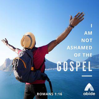 The Gospels: Not Ashamed