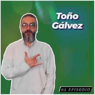 02 Episodio | Entrevista a Toño Gálvez