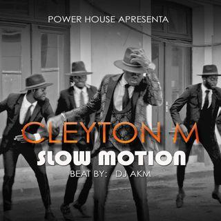 Cleyton M - Slow Motion