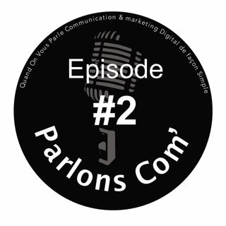 Episode #2 - La stratégie de com' de l'entrepreneur
