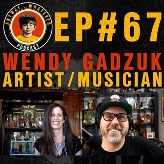 AWP EP.67 Artist and Musician Wendy Gadzuk