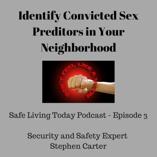 ID Convicted Sex Predators in Your Neighborhood and Stay Safe
