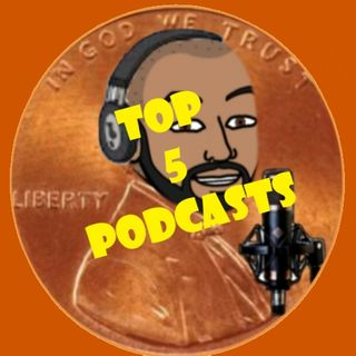 Episode #41 Top 5 Podcasts