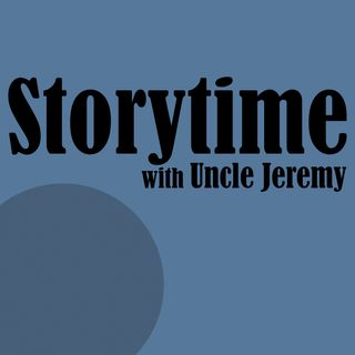 Storytime with Uncle Jeremy