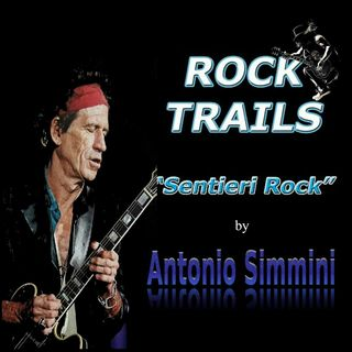 """ROCK TRAILS"" ON AIR a cura di Antonio Simmini."