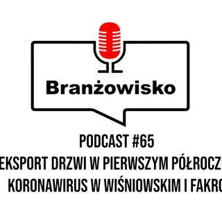 Branżowisko #65 - Eksport drzwi w pierwszym półroczu. Koronawirus w Wiśniowskim i Fakro