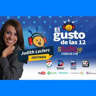 El Gusto de las 12 Episodio 52- Martes 10-Septiembre-2019 Judith Leclerc