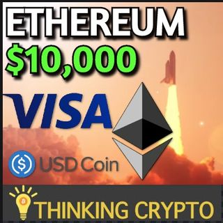 Ethereum $10,000 Prediction - Visa Integrating Ethereum Based USDC!