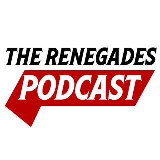 The Renegades Podcast Episode 2