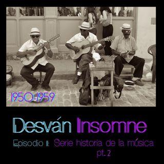 Capítulo 11: Serie Historia de la Música Pt.2 - 1950-1959