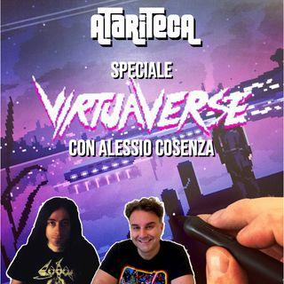 Ep.21 - Speciale VIRTUAVERSE con il suo programmatore ALESSIO COSENZA