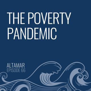 The Poverty Pandemic [Episode 66]