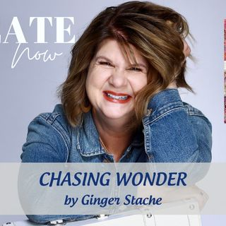2358 My Strength Is My Story with Ginger Stache, Chasing Wonder