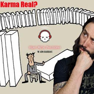 #012: Is Karma Real?