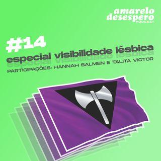 #14 Especial visibilidade lésbica