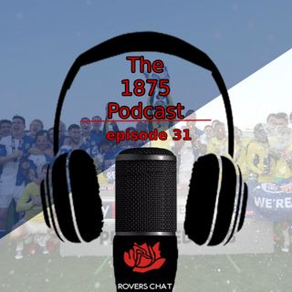 1875 Podcast - Episode 31 - Blackburn Rovers Podcast - Championship Bound
