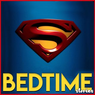 Superman - Bedtime Story