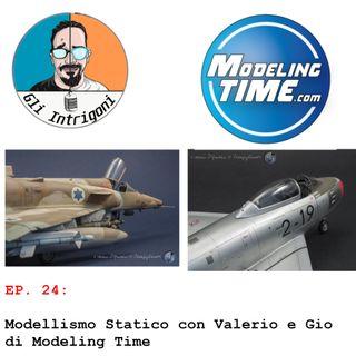 #24 Modellismo Statico con Valerio e Gio di Modeling Time