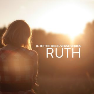 Into the Bible-Verse Series: Ruth - Caitlin Chiew & Tham KarMun