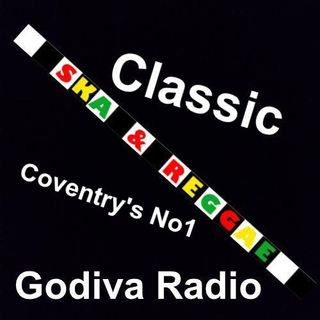 20th July 2017 Classic Ska and Reggae on Godiva Radio with Gray Forster.
