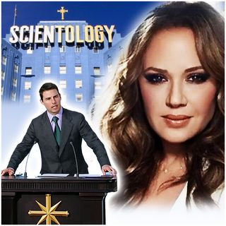 "Leah Remini, Tom Cruise, and the ""Space Opera"" of Scientology (with guest Tony Ortega)"
