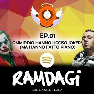 """I RAMDAGI - """"Ommioddio, hanno ucciso Joker! (Ma hanno fatto piano)"""""""