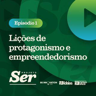 Projeto Ser 001 - Lições de protagonismo e empreendedorismo