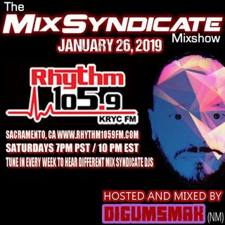 The Mix Syndicate Mixshow on Rhythm 105.9 fm .. Dj Digumsmak .. 1-26-2019