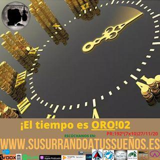 193º: El tiempo es ORO 02 (7x10) 27/11/20