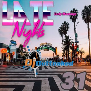 Late Nights Early Mornings episode 31
