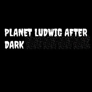 """Planet Ludwig After Dark -  """"THE CLAP"""""""