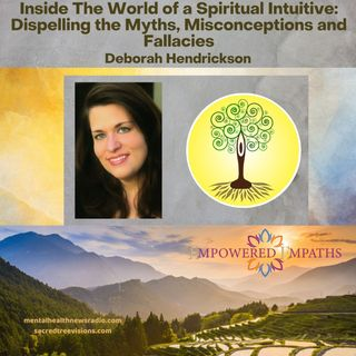 Inside The World of a Spiritual Intuitive: Dispelling the Myths, Misconceptions and Fallacies