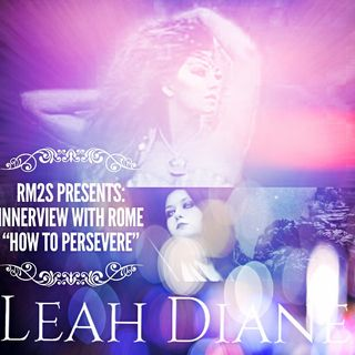 NSFW RM2S Presents Innerview with Rome Leah Diane How to Persevere (Books Games Horror)