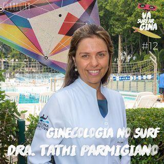 12 - Surf e menstruação | Dra. Tathiana Parmigiano e as particularidades do corpo feminino no esporte