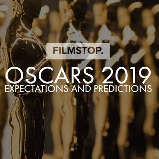 EP4 - Oscars 2019 - Expectations and Predictions