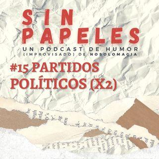 15. Partidos políticos y partidos políticos