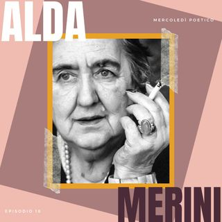 Mercoledì poetico - Ep. 18, Alda Merini