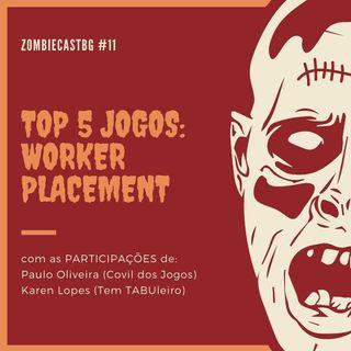 ZombieCastBG # 11 - Top 5 Jogos: Worker Placement (18+)