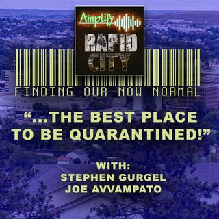 "EPISODE #32:  ""THE BEST PLACE TO BE QUARANTINED!"" with Stephen Gurgel and Joe Avvampato"