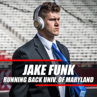 You Are Not a Finished Product | Jake Funk - Running Back @ The University of Maryland