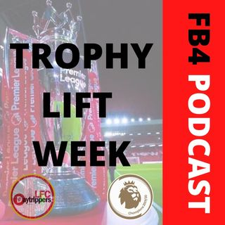 Trophy Lift Week | FB4 Podcast