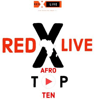 RED X LIVE AFRO TOP 10 Episode 17 - RED X LIVE's podcast