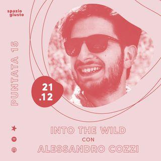 Puntata 15 - Into the wild: ritrovarsi nella natura con Alessandro Cozzi
