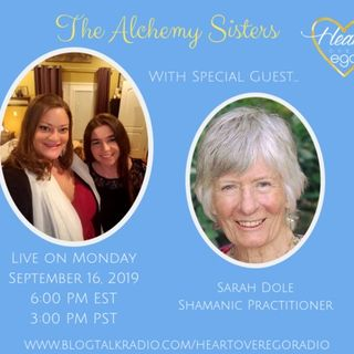 The Alchemy Sisters with Sarah Dole, Shamanic Practitioner