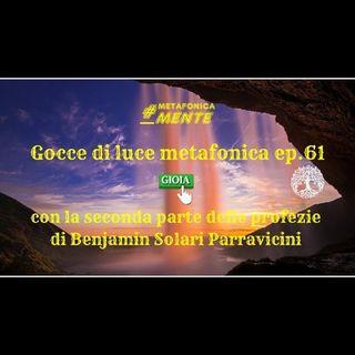 61.Gocce p.61  Seconda parte delle profezie di Parravicini  Dal cielo la luce che guarirà il mondo