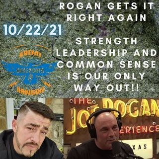 AWESOME!!   JOE ROGAN gets it right again Strong Men Strong Leaders = Strong Future for America
