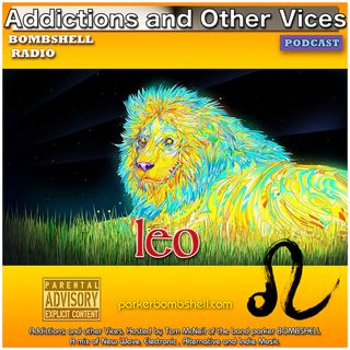 Addictions and Other Vices 194 - Leo