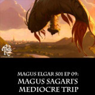 Magus Elgar S01 Ep 09: Magus Sagari's Mediocre Trip