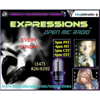 Expressions Open Mic Radio...Lady Eros hosts this week!